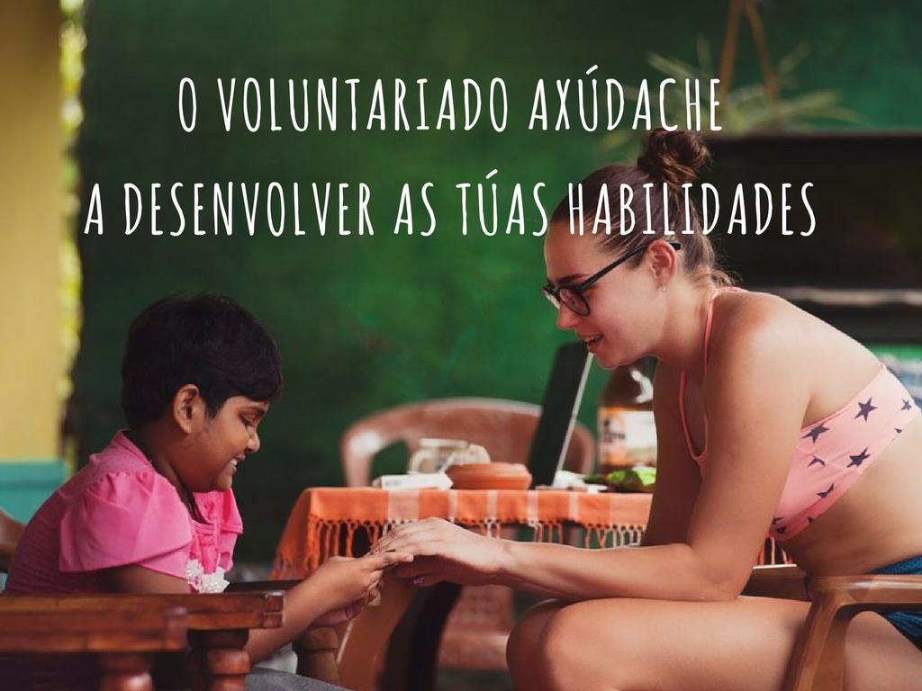 O VOLUNTARIADO AXÚDACHEA DESENVOLVER AS TÚAS HABILIDADES